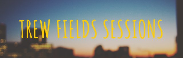 Trew Fields Sessions - London