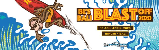 Hurley BL's Bali Blast Off presented by The Perfect Wave
