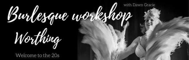 Worthing Burlesque Workshop  - Welcome to the 20s