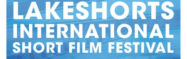 Lakeshorts International Short Film Festival 2019