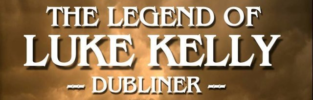 The Legend of Luke Kelly - Chris Kavanagh