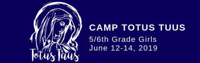 Register for 5/6th Grade Girls - June for Camp Totus Tuus - 5/6th