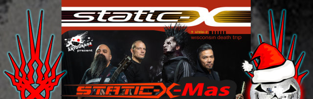 STATIC-X-Mas Tour w/ STATIC-X | Wednesday | More TBD!