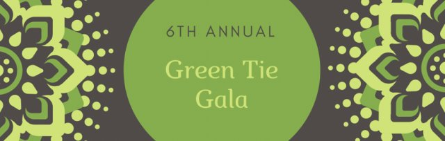 6th Annual Green Tie Gala