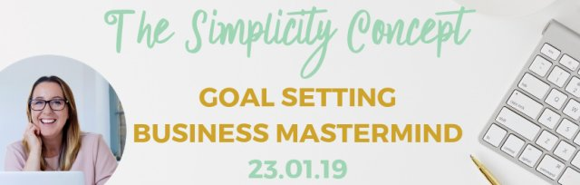 The Simplicity Concept January (Goal Setting) Business Mastermind