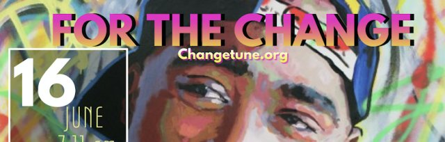For The Change: In Celebration of Tupac's Life