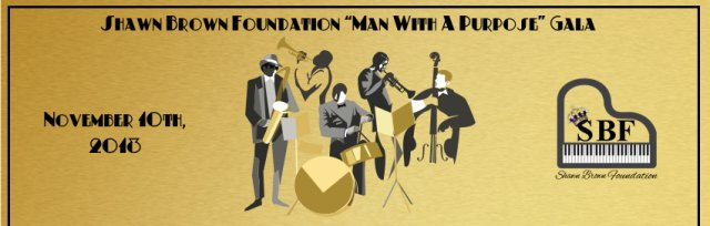 """Shawn Brown Foundation """"Man With A Purpose"""" Gala"""