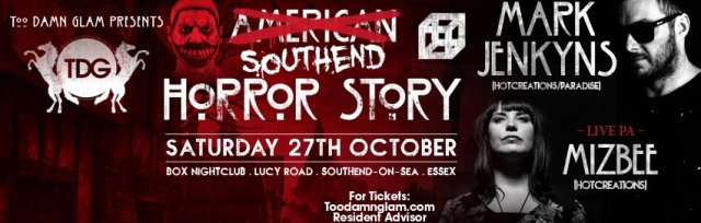 TOO DAMN GLAM HALLOWEEN AT BOX SOUTHEND SAT 27TH OCTOBER 2018