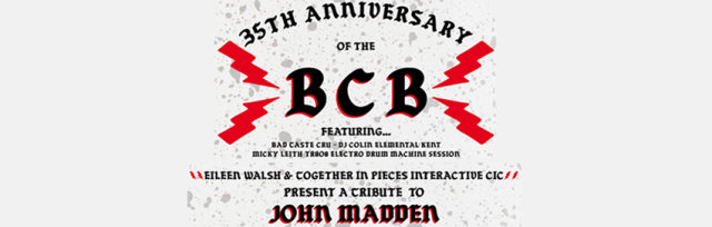 35th Anniversary of the Belfast City Breakers (BCB's) and Tribute to John Madden