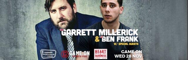 Stand-Up Comedy w/ Garrett Millerick [UK] and Ben Frank [US]