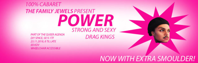 The Family Jewels - POWER: A Drag King Cabaret