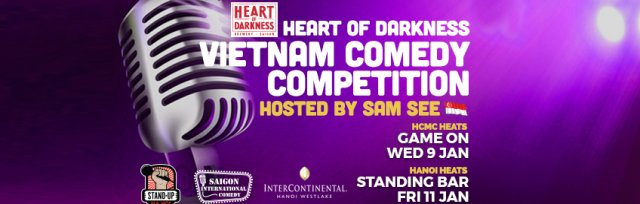 The Heart of Darkness Vietnam Comedy Competition [HCMC Heats]