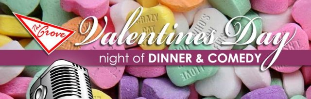 Valentines Dinner and Comedy at the Grove