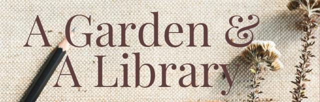 A Garden & A Library