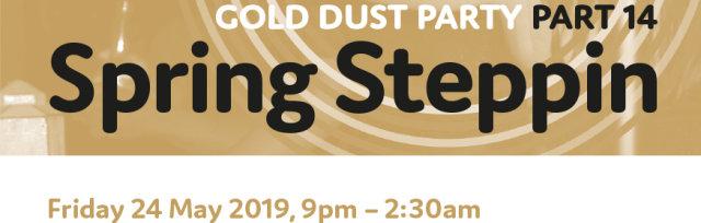 "Golddust Party (PT 14) ""Spring Steppin"""