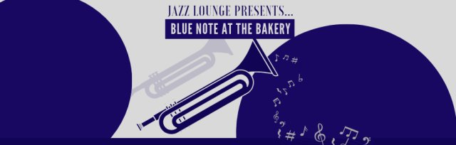 Jazz Lounge: BLUE NOTE at the Bakery