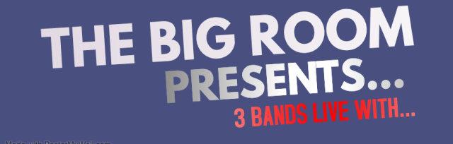 The Big Room - Three Bands Live