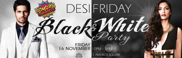Desi Fridays Black & White Party