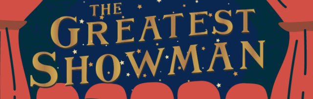 The Greatest Showman: Pop Up Cinema at The Kedleston