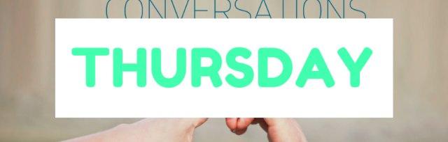 Deeper Conversations Online - Thursday