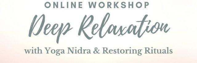 Deep Relaxation Workshop - Yoga Nidra & Restoring Rituals