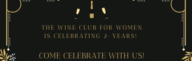 Cheers to 2 Years! The Wine Club For Women is 2 Years Young!