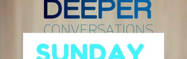 Deeper Conversations Online - Sunday