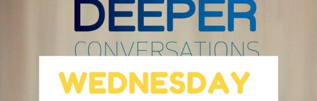 Deeper Conversations Online - Wednesday