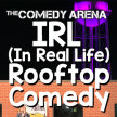 10.23.20 7:30PM The Socially Distant IRL (In Real Life) Rooftop Stand Up Comedy Show image