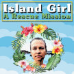 Island Girl: A Rescue Mission image