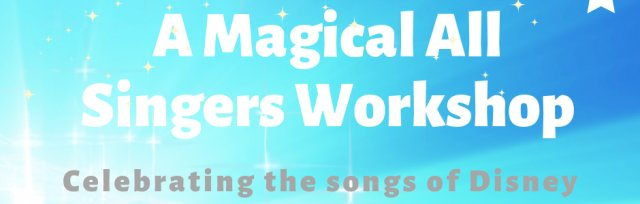A Magical All Singers Workshop: Celebrating The Songs of Disney