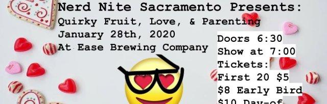 Nerd Nite Sacramento Presents: Quirky Fruit, Love, & Parenting