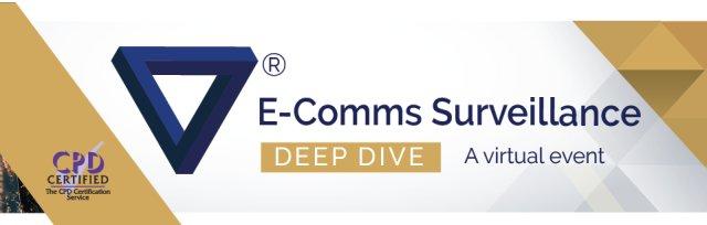 Deep Dive - E-Comms Surveillance