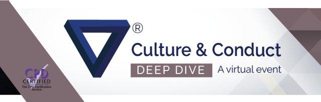 Deep Dive - Culture & Conduct