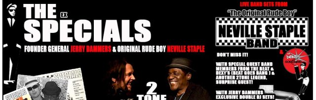 The Neville Staple Band/Jerry Dammers DJ SET/The Beat Goes Bang