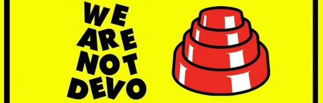 We Are Not Devo | Tribute Band