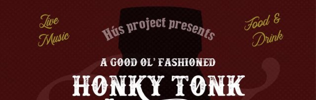 Hús Presents | A Good Ol' Fashioned Honky Tonk