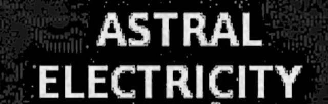 ASTRAL ELECTRICITY SQUAD no. 2.