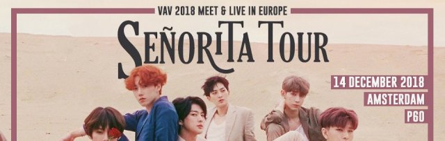 "VAV in Amsterdam ""Senorita Tour"" 2018 MEET & LIVE IN EUROPE"