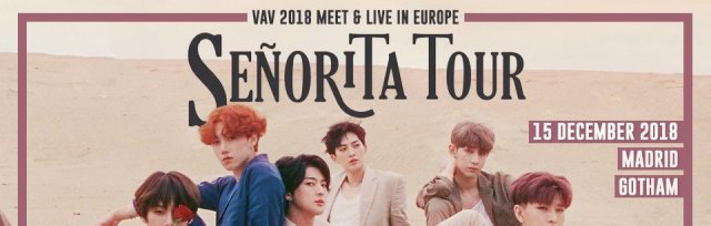"VAV in Madrid ""Senorita Tour"" 2018 MEET & LIVE IN EUROPE"