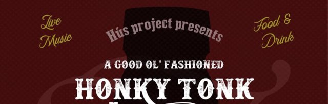 Hús Presents   A Good Ol' Fashioned Honky Tonk