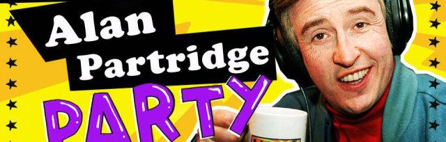 ALAN PARTRIDGE PARTY!