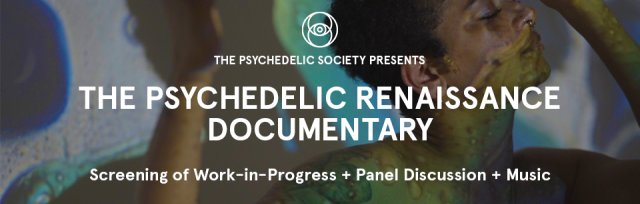 The Psychedelic Renaissance Screening and Panel Discussion (Fundraising Party)