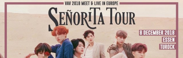 "VAV in Essen ""Senorita Tour"" 2018 MEET & LIVE IN EUROPE"