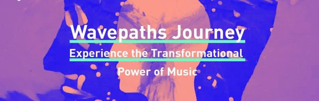 Wavepaths Journey Experience the Transformational Power of Music