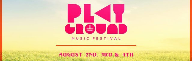 Playground Festival - 2nd, 3rd & 4th Aug