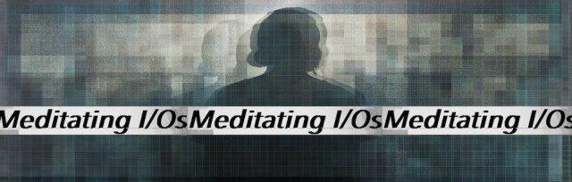 Meditating I/Os : Erik Lintunen