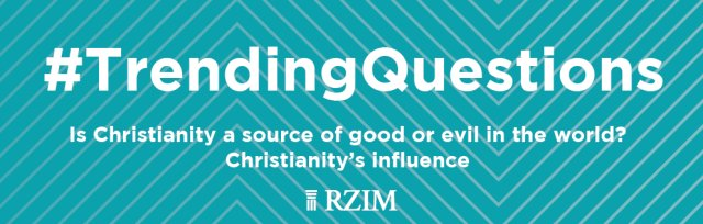 Trending Questions London 2020 Is Christianity a source of good or evil in the world? Christianity's influence.