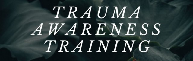 Trauma Awareness Training For Practitioners - with Catherine Hale