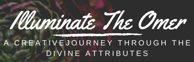 Illuminate the Omer: A Creative Journey Through The Divine Attributes